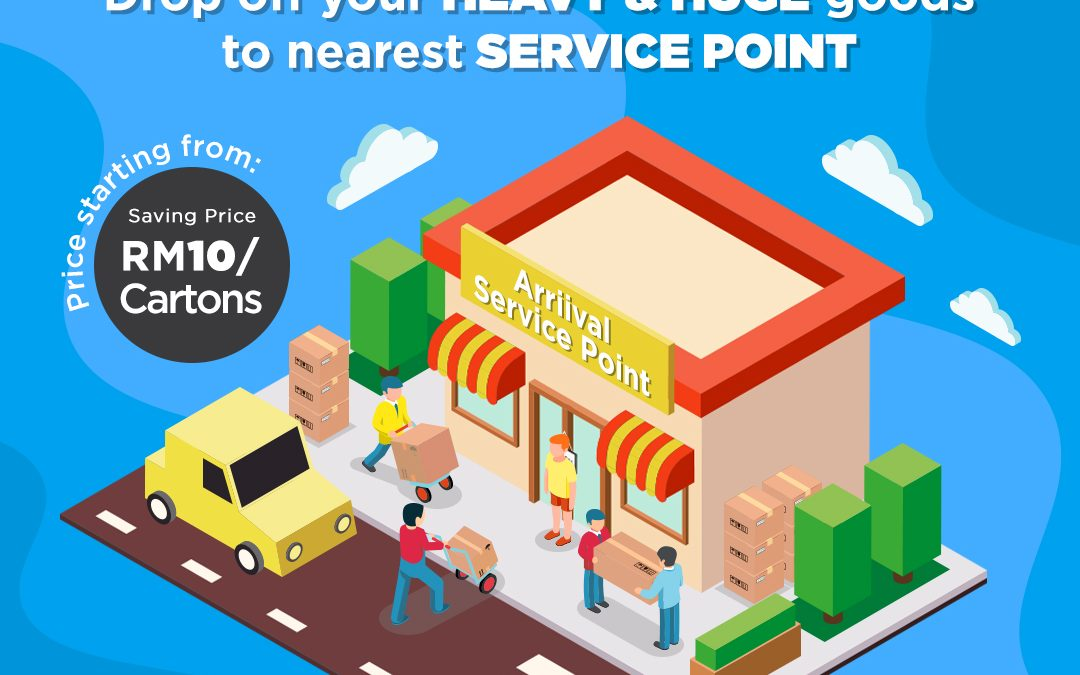 DROP OFF HEAVY & HUGE GOODS TO NEARBY SERVICE POINT~